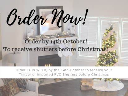 Order by the 14th October to receive your shutters before Christmas